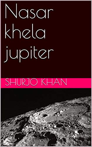 Nasar khela  jupiter (Galician Edition) por Shurjo khan