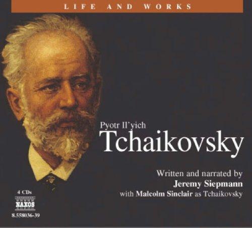 Pyotr Ilyich Tchaikovsky (Life & Works)