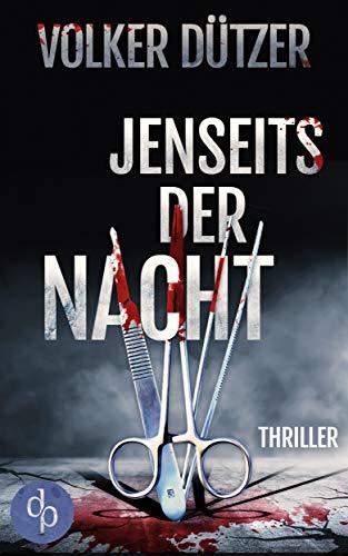 Buchseite und Rezensionen zu 'Jenseits der Nacht: (Thriller)' von Volker Dützer