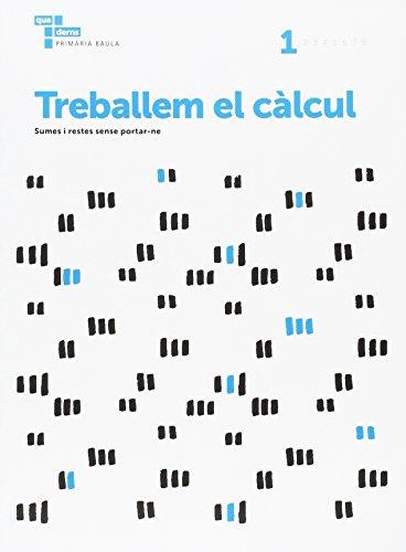 Treballem el càlcul 1 Primària Baula (Projecte Quaderns Primària Baula) - 9788447934232
