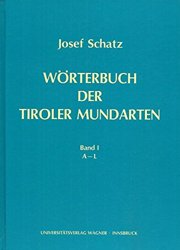 Wörterbuch der Tiroler Mundarten, Teil 1: A-L und Teil 2: M-Z (Schlern-Schriften)