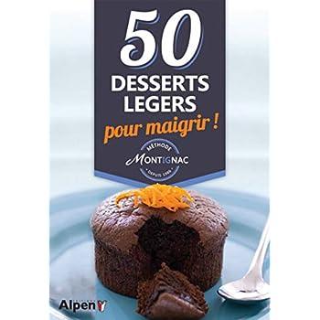 Méthode Montignac 50 desserts légers pour maigrir !