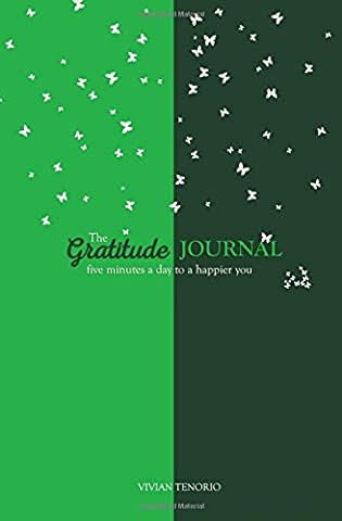 The Gratitude Journal: Five Minutes a Day to a Happier