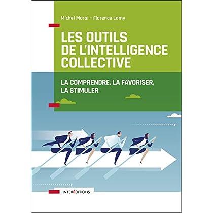 Les outils de l'intelligence collective - 2e éd. - La comprendre, la favoriser, la stimuler