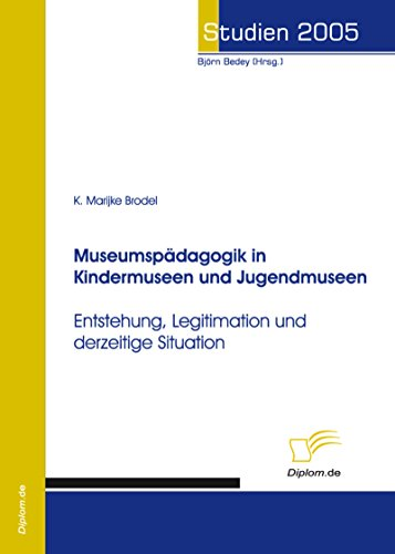 Museumspädagogik in Kindermuseen und Jugendmuseen (Studien 2005)