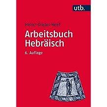 Arbeitsbuch Hebräisch: Materialien, Beispiele und Übungen zum  Biblisch-Hebräisch (Utb M, Band 2429)