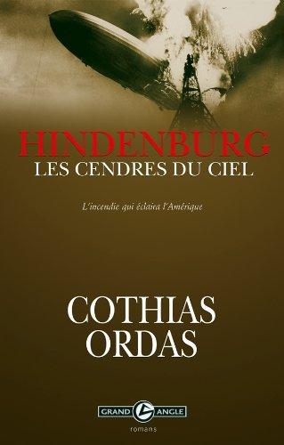 Hindenburg - roman - Les cendres du ciel