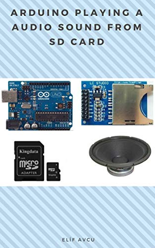 ARDUINO PLAYING A AUDIO SOUND FROM SD CARD (English Edition) eBook ...