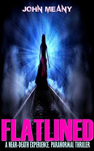 Flatlined: A Near-Death Experience. Paranormal Thriller (English Edition)