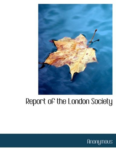 Report of the London Society