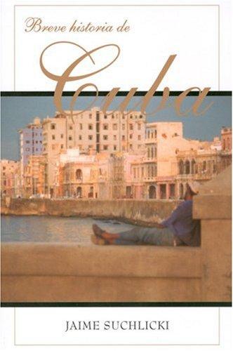 Breve Historia De Cuba/ the Brief History of Cuba