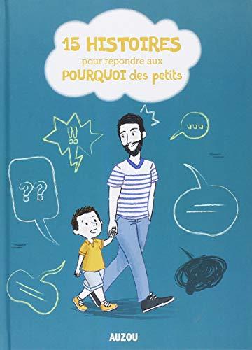 15 histoires qui intriguent pour répondre aux questions des petits
