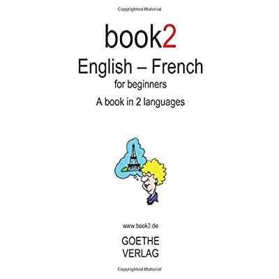 Book2 English - French For Beginners: A Book In 2 Languages.
