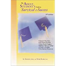 The Adult Student's Guide to Survival and Success (Adult Student's Guide to Survival & Success)