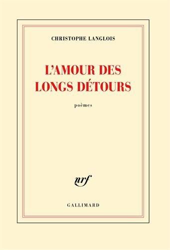 L'Amour des longs détours par Langlois Christophe