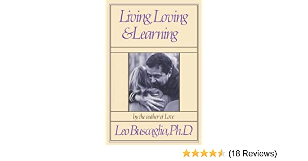leo buscaglia living loving and learning