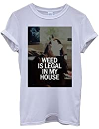 Weed is Legal in My House Cannabis Funny Hipster Swag White Femme Homme Men Women Unisex Top T-Shirt
