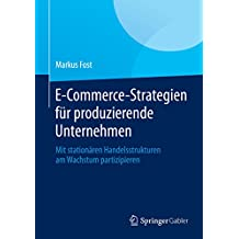 E-Commerce-Strategien für produzierende Unternehmen: Mit stationären Handelsstrukturen am Wachstum partizipieren