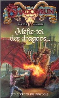 Les secrets du pouvoir, Tome 1 : Mfie-toi des dragons de Robert N. Charrette ( 8 septembre 1994 )