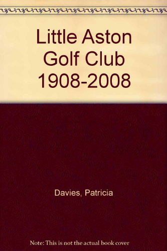Little Aston Golf Club 1908-2008