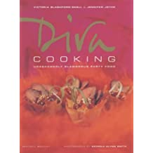 Diva Cooking: Unashamedly Glamorous Party Food