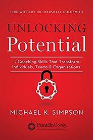 Unlocking Potential: 7 Coaching Skills That Transform Individuals, Teams, and Organizations