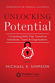 Unlocking Potential: 7 Coaching Skills That Transform Individuals, Teams, and Organizations par [Simpson, Michael K.]