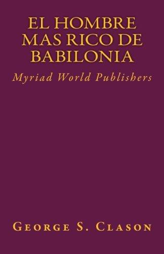 El Hombre Mas Rico De Babilonia por Myriad World Publishers