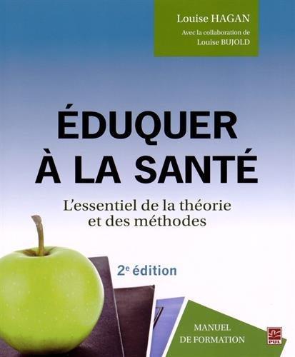 Eduquer ? la sant? 2e ?di by Louise Hagan