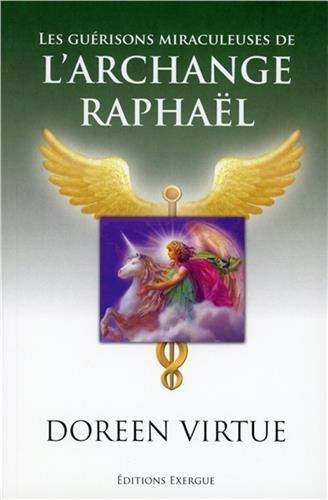 Les guérisons miraculeuses de l'archange Raphaël par Doreen Virtue