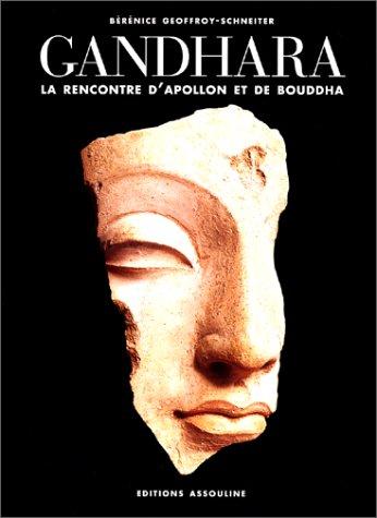 Gandhara : La rencontre d'Apollon et de Bouddha