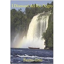 I Diamanti del Rio Negro (Italian Edition)