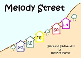 Melody Street: Story and Illustrations (English Edition) par [Reeves, Betty M]