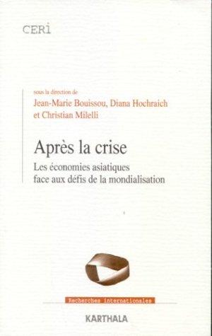 Après le crise. : Les Économies asiatiques face aux défis de la mondialisation
