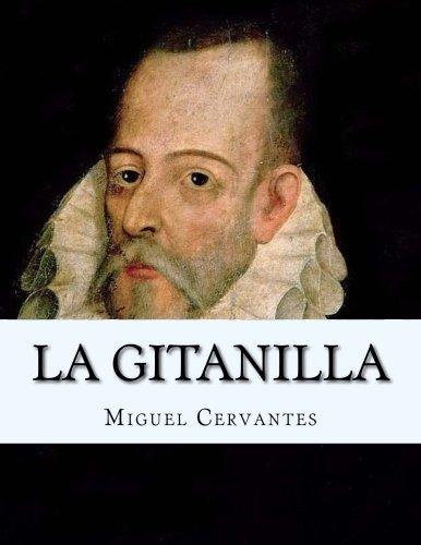 LA GITANILLA Espanol por Miguel de Cervantes Saavedra
