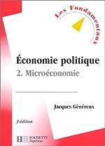 Economie politique, tome 2 - Microéconomie, 3e édition de Jacques Généreux