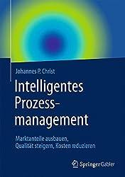 Intelligentes Prozessmanagement: Marktanteile Ausbauen, Qualität Steigern, Kosten Reduzieren