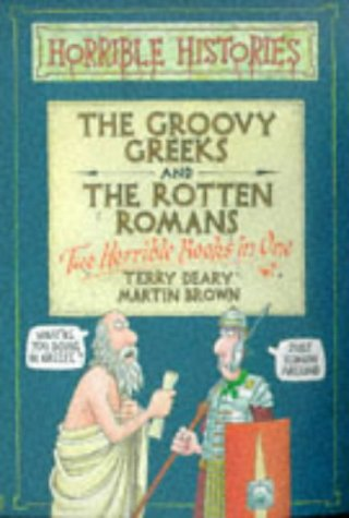 The groovy Greeks : and, The rotten Romans : two horrible books in one