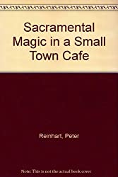 Sacramental Magic in a Small Town Cafe