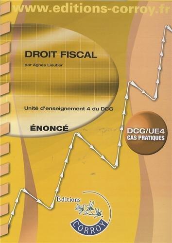 Droit fiscal : Énoncé, UE 4 du DCG, Cas pratiques