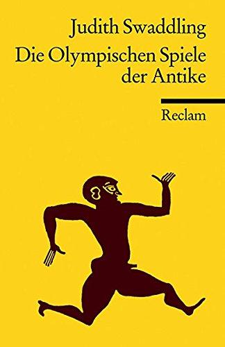 Die Olympischen Spiele der Antike (Reclams Universal-Bibliothek) (Olympischen Spiele Die)