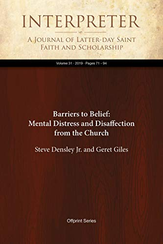 Barriers to Belief: Mental Distress and Disaffection from the Church (Interpreter: A Journal of Latter-day Saint Faith and Scholarship Book 31) (English Edition)