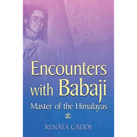 Encounters with Babaji: Master of the Himalayas by Renata Caddy (2012-03-01)
