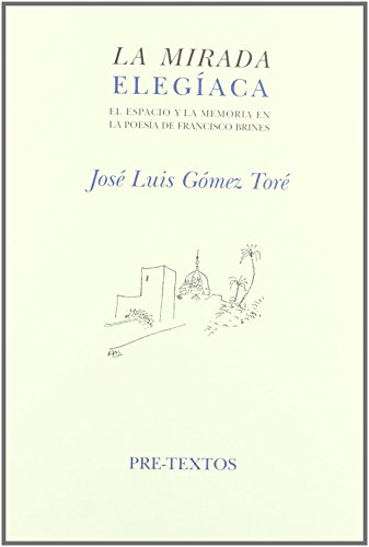 La mirada elegiaca (Hispánicas) de José Luis Gómez Toré (2 mar 2003) Tapa blanda