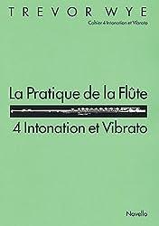 La Pratique de la Flute: 4 Intonation et Vibrato