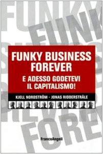 funky-business-forever-e-adesso-godetevi-il-capitalismo