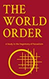 The World Order: A Study in the Hegemony of Parasitism