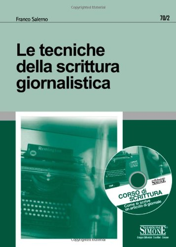 Le tecniche della scrittura giornalistica. Con CD-ROM