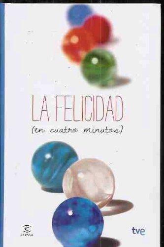 FELICIDAD - LA (EN CUATRO MINUTOS)