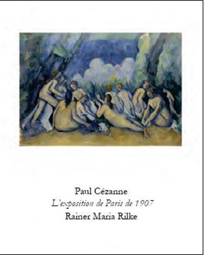 Paul Czanne/Rainer Maria Rilke : L'exposition de Paris de 1907
